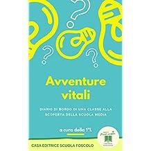 Avventure vitali: Diario di bordo di una classe alla scoperta della scuola media (Piccoli scrittori) (Italian Edition)