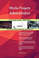 Works Projects Administration A Complete Guide - 2020 Edition