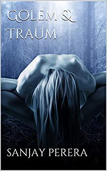 Golem & Traum (The Dark and The Light Book 1) by [Perera, Sanjay]