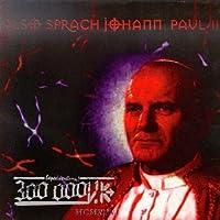Also Sprach Johann Paul II