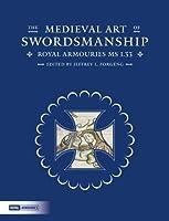 The Medieval Art of Swordsmanship: Royal Armouries Ms I.33