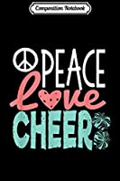 Composition Notebook: Peace Love Cheer Cute Cheerleader Gifts n Cheerleading  Journal/Notebook Blank Lined Ruled 6x9 100 Pages