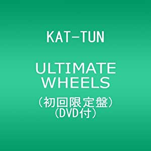 ULTIMATE WHEELS(初回限定盤)(DVD付)