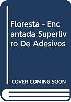 Floresta - Encantada Superlivro De Adesivos