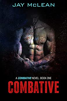 Combative (Combative Trilogy Book 1) by [McLean, Jay]