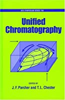 Unified Chromatography (Acs Symposium Series)