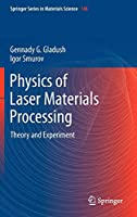 Physics of Laser Materials Processing: Theory and Experiment (Springer Series in Materials Science)