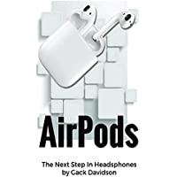Airpods: The Next Step In Headphones (English Edition)