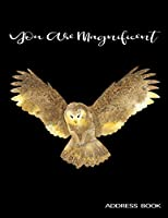"You Are Magnificent: Beautiful Watercolor Owl Address Book for Seniors Alphabetical Organizer Journal with Tabs Large Print 8.5""x11"""