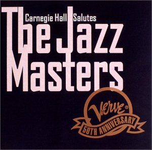 ジャズ・マスターズに捧ぐ〜VERVE50周年記念カーネギー・ホール・コンサート・ライブ