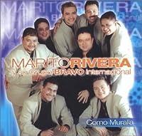 Marito Rivera y Su Grupo Bravo Internacional Como Muralla