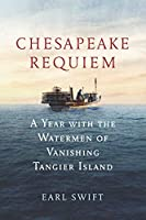 Chesapeake Requiem: A Year with the Watermen of Vanishing Tangier Island【洋書】 [並行輸入品]