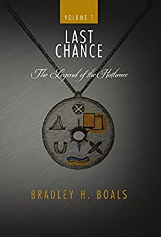 Last Chance - Volume 1 - The Legend of the Hathmec by [Boals, Bradley]