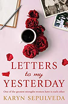 Letters to My Yesterday by [Sepulveda, Karyn]