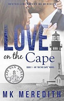 Love on the Cape: an On the Cape novel (Cape Van Buren Book 1) by [Meredith, MK]