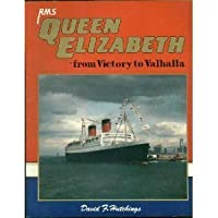 Rms Queen Elizabeth: From Victory to Valhalla