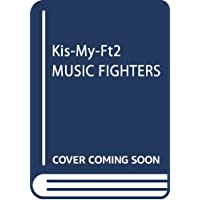 Kis-My-Ft2 MUSIC FIGHTERS