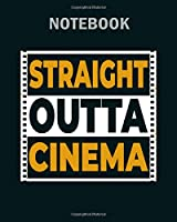 Notebook: straight outta cinema movie hollywood gift - 50 sheets, 100 pages - 8 x 10 inches