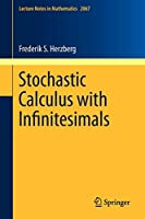 Stochastic Calculus with Infinitesimals (Lecture Notes in Mathematics)