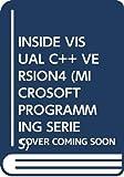 INSIDE VISUAL C++ VERSION4 (MICROSOFT PROGRAMMING SERIES)