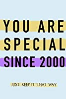 """NOTEBOOK """"YOU ARE SPECIAL SINCE 2000""""  MATTE FINISH *HIGH QUALITY* 6x9 inches  120 pages"""