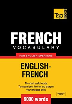 French Vocabulary for English Speakers - English-French - 9000 Words by [Taranov, Andrey]