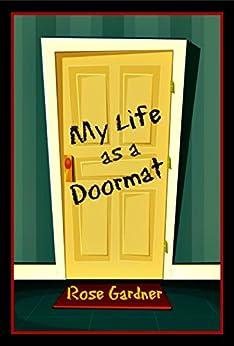 My Life as a Doormat by [Gardner, Rose]