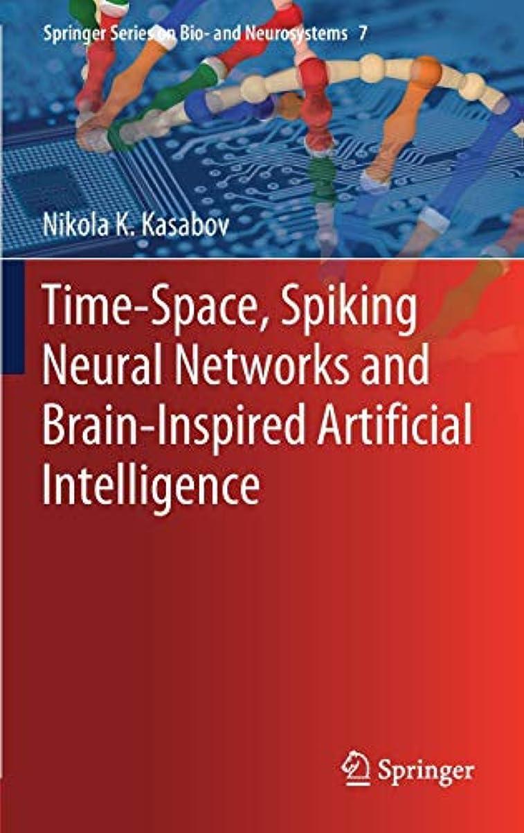 優れましたちなみに最もTime-Space, Spiking Neural Networks and Brain-Inspired Artificial Intelligence (Springer Series on Bio- and Neurosystems)