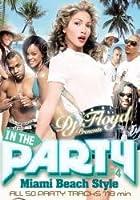 In The Party Vol.4 -Miami Beach Style- / DJ Floyd [DVD] DJ Floyd