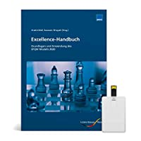 Excellence-Handbuch - EFQM-Modell 2020: Grundlagen und Anwendungen des EFQM Modells 2020