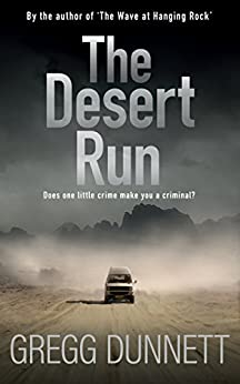 The Desert Run: A tense and gripping crime thriller by [Dunnett, Gregg]