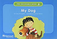 My Dog, Grade K Pre-Decodable / Decodable Book: Harcourt School Publishers Storytown
