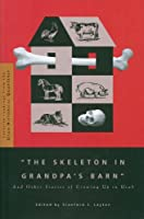 The Skeleton in Grandpa's Barn: And Other Stories of Growing Up in Utah (Favorite Readings from the Utah Historical Quarterly)