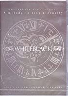 WHITEBLACK Final stage・・・ (A melody to ring eternally・2010.7.22京都府立文化芸術会館 ) [DVD](通常1~2か月以内に発送)