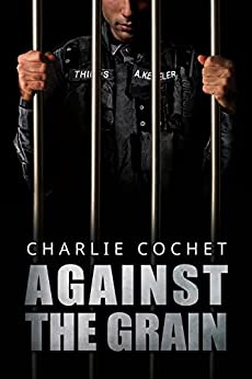 [Cochet, Charlie]のAgainst the Grain (Thirds Series Book 5) (English Edition)