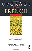 Upgrade Your French, Second Edition