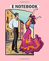 E Notebook: dance  College Ruled - 50 sheets, 100 pages - 8 x 10 inches
