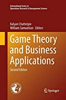 Game Theory and Business Applications (International Series in Operations Research & Management Science)
