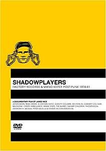シャドウプレイヤーズ - ファクトリー・レコードとマンチェスターのポスト・パンク 1978~81 [DVD]