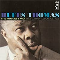 The Funkiest Man: the Stax Funk Sessions 1967-1975 by Rufus Thomas (2002-08-27)