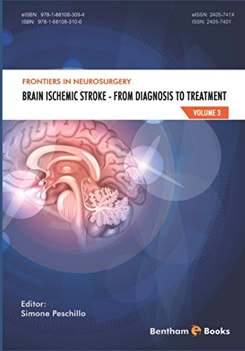 Brain Ischemic Stroke: Brain Ischemic Stroke - From Diagnosis to Treatment (Frontiers in Neurosurgery)