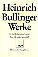 Briefe Des Jahres 1537 (Heinrich Bullinger Werke: Zweite Abteilung: Briefwechsel)