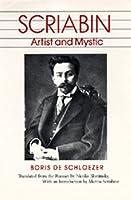 Scriabin: Artist and Mystic