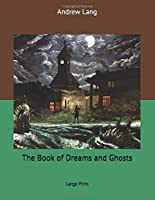 The Book of Dreams and Ghosts: Large Print