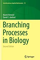 Branching Processes in Biology (Interdisciplinary Applied Mathematics)