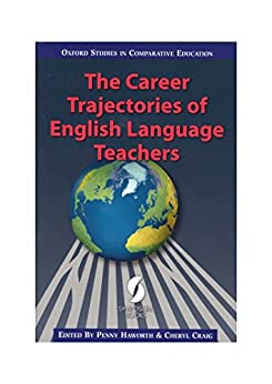 The Career Trajectories of English Language Teachers (Oxford Studies in Comparative Education) by [Penny Haworth, Cheryl Craig]