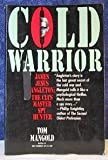 Cold Warrior: James Jesus Angleton : The Cia's Master Spy Hunter 画像
