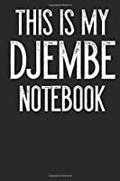 This Is My Djembe Notebook