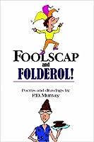 Foolscap and Folderol!
