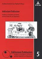 Inklusion/Exklusion: Studien Zu Fremdheit Und Armut Von Der Antike Bis Zur Gegenwart
